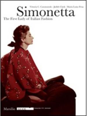 Simonetta: italian's fashion first lady. Catalogo della mostra (Firenze, 9 gennaio-17 febbraio 2008). Ediz. illustrata