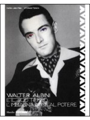 Walter Albini e il suo tempo. L'immaginazione al potere. Ediz. illustrata