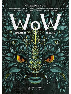 W.o.W. Women of Weird. Ediz. italiana