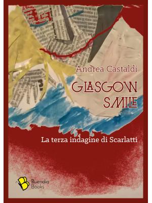 Glasgow smile. La terza indagine di Scarlatti