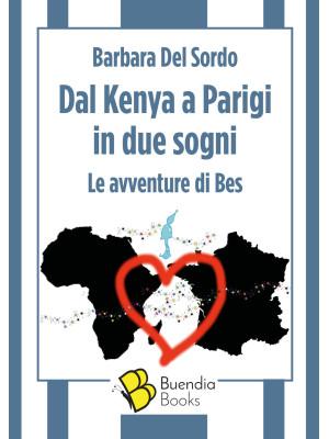 Dal Kenya a Parigi in due sogni. Le avventure di Bes