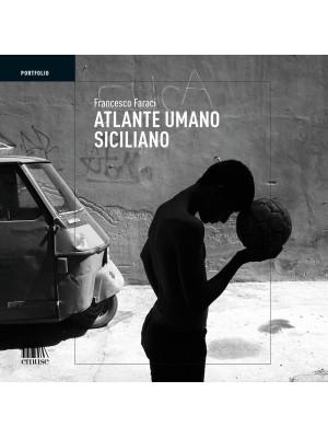 Atlante umano siciliano. Ediz. illustrata