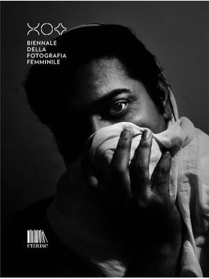 Biennale della fotografia femminile. Catalogo della mostra (Mantova, marzo 2020). Ediz. italiana e inglese