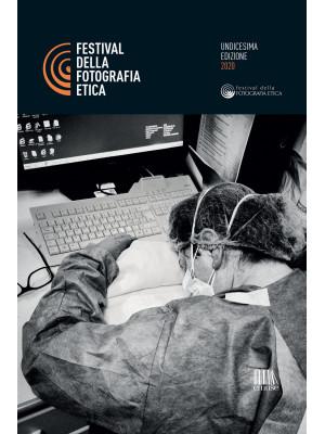 Festival della fotografia etica 2020. Ediz. italiana e inglese