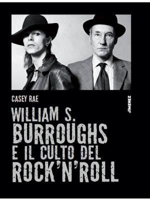 William S. Burroughs e il culto del rock 'n' roll