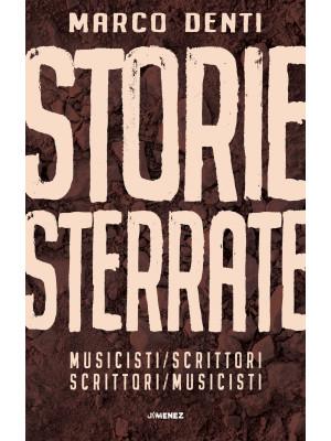 Storie sterrate. Musicisti/scrittori. Scrittori/musicisti