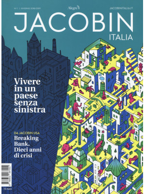 Jacobin Italia (2018). Vol. 1: Vivere in un Paese senza sinistra