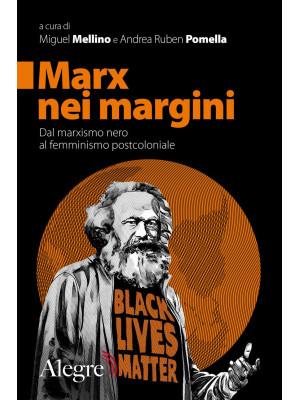 Marx nei margini. Dal marxismo nero al femminismo postcoloniale