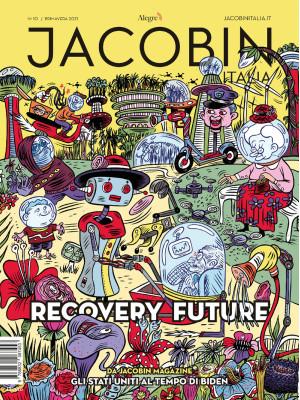 Jacobin Italia (2021). Vol. 10: Recovery Future