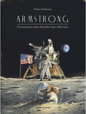 Armstrong. L'avventurosa storia del primo topo sulla Luna