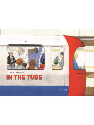 In the tube. Ediz. a colori