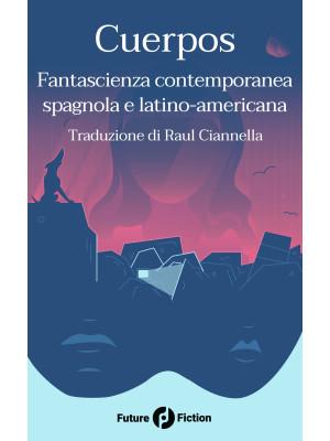 Cuerpos. Fantascienza contemporanea spagnola e latino-americana
