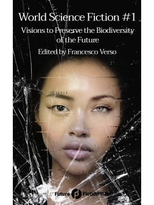 World science fiction. Vol. 1: Visions to preserve the biodiversity of the future
