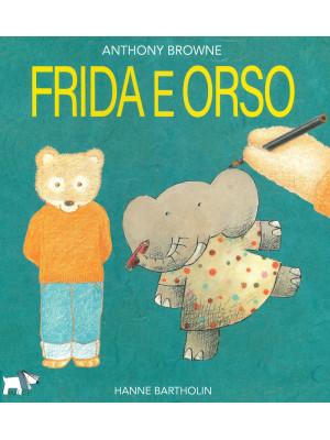 Frida e orso. Ediz. a colori