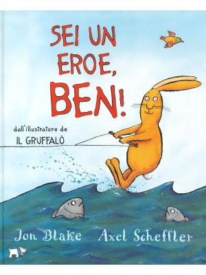 Sei un eroe, Ben! Ediz. a colori