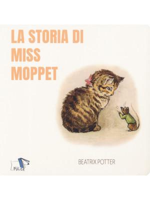 La storia di Miss Moppet. Ediz. a colori