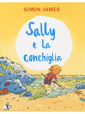 Sally e la conchiglia. Ediz. a colori