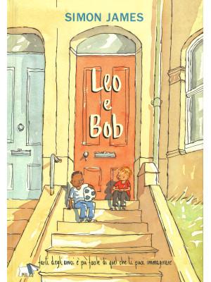 Leo e Bob. Ediz. a colori