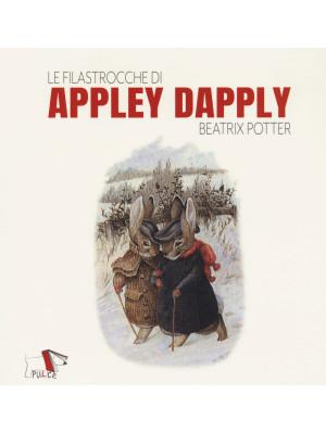Le filastrocche di Appley Dapply. Ediz. a colori