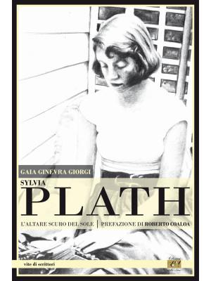 Sylvia Plath. L'altare scuro del sole