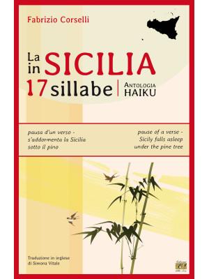 La Sicilia in 17 sillabe. Antologia haiku