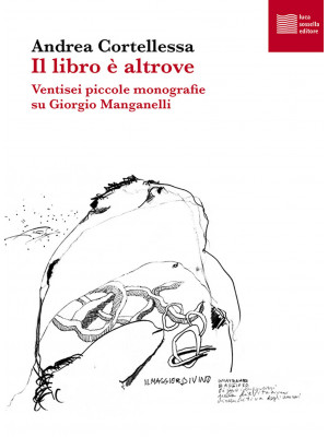 Il libro è altrove. Ventisei piccole monografie su Giorgio Manganelli