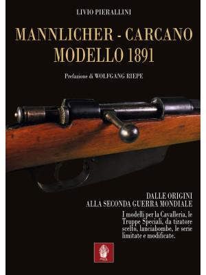 Mannlicher-Carcano modello 1891. Dalle origini alla seconda guerra mondiale