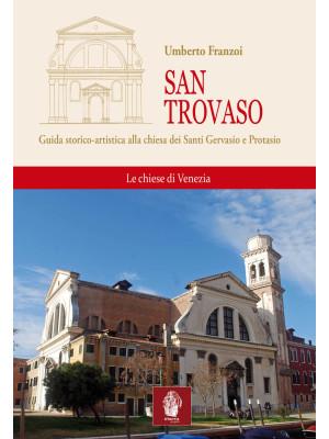 San Trovaso. Guida storico-artistica alla chiesa dei Santi Gervasio e Protasio