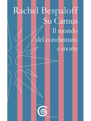 Su Camus. Il mondo del condannato a morte
