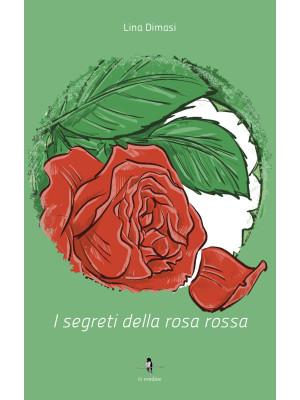 I segreti della rosa rossa