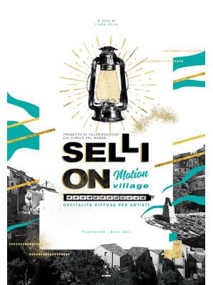 Selli On. Motion Village. Ospitalità diffusa per artisti