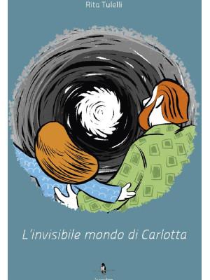 L'invisibile mondo di Carlotta