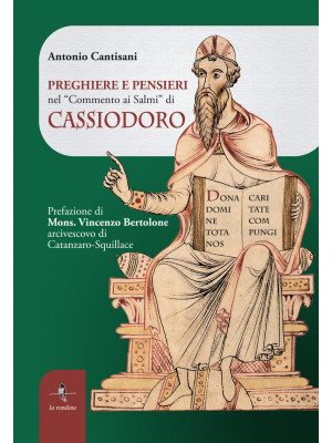Preghiere e pensieri nel «Commento ai Salmi» di Cassiodoro