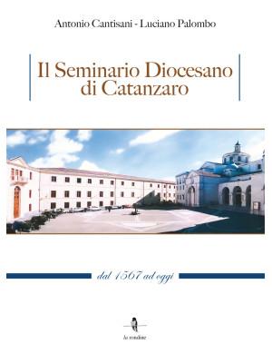 Il Seminario Diocesano di Catanzaro. Dal 1567 ad oggi