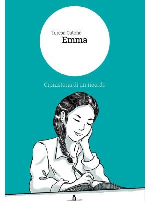 Emma. Cronistoria di un ricordo