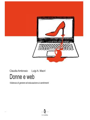 Donne e web. Violenza di genere ed educazione ai sentimenti