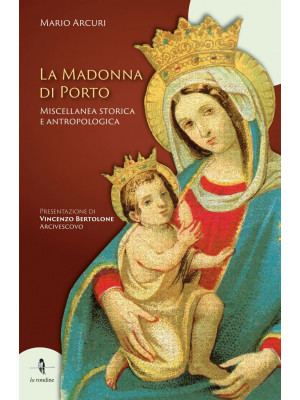 La Madonna di Porto. Miscellanea storica e antropologica