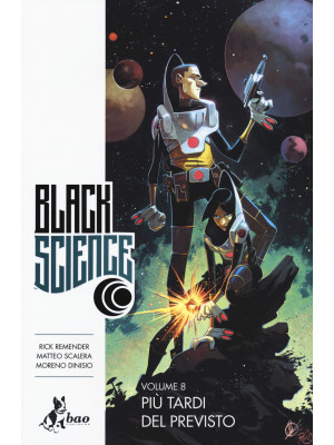 Black science. Vol. 8: Più tardi del previsto