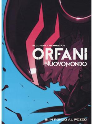 Nuovo mondo. Orfani. Vol. 3: In fondo al pozzo