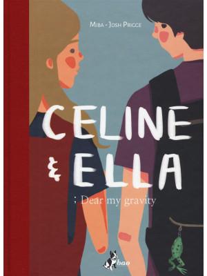 Celine & Ella; Dear my gravity