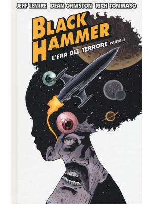 Black Hammer. Vol. 4: L' era del terrore. Parte II