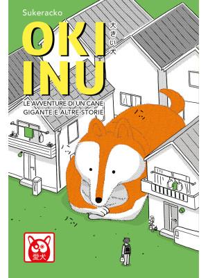 Oki Inu. Le avventure di un cane gigante e altre storie