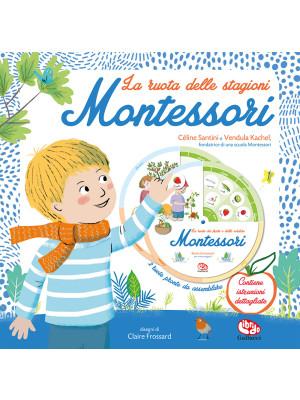 La ruota delle stagioni Montessori. Ediz. a colori. Con 2 ruote pronte da assemblare