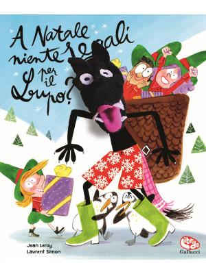 A Natale niente regali per il lupo? Ediz. a colori. Con marionetta