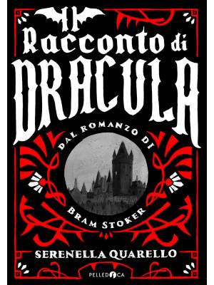 Il racconto di Dracula dal romanzo di Bram Stoker