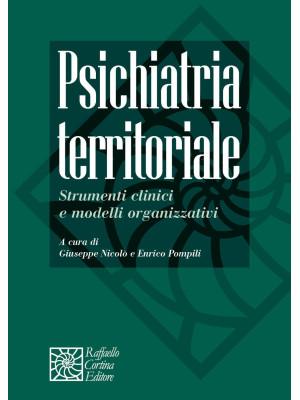 Psichiatria territoriale. Strumenti clinici e modelli organizzativi