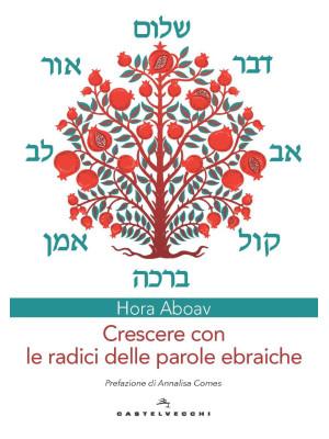 Crescere con le radici delle parole ebraiche