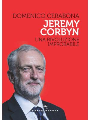 Jeremy Corbyn. Una rivoluzione improbabile