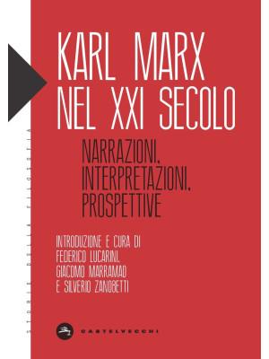 Karl Marx nel XXI secolo. Narrazioni, interpretazioni, prospettive