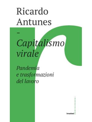 Capitalismo virale. Pandemia e trasformazioni del lavoro